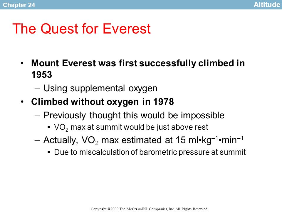 Chapter 24 Copyright ©2009 The McGraw-Hill Companies, Inc. All Rights Reserved. The Quest for Everest Mount Everest was first successfully climbed in