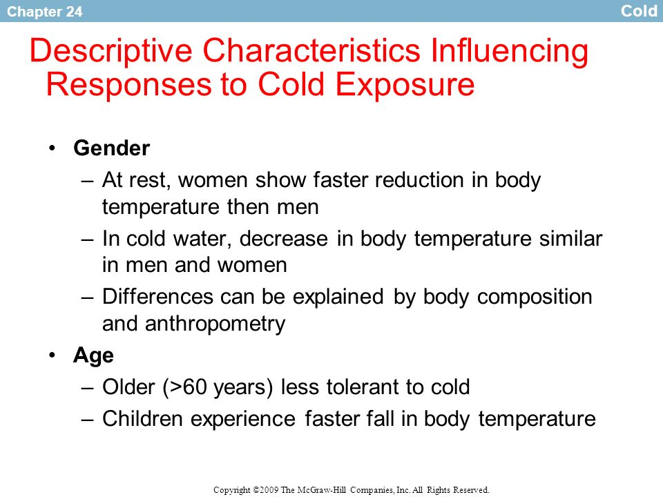 Chapter 24 Copyright ©2009 The McGraw-Hill Companies, Inc. All Rights Reserved. Descriptive Characteristics Influencing Responses to Cold Exposure Gen