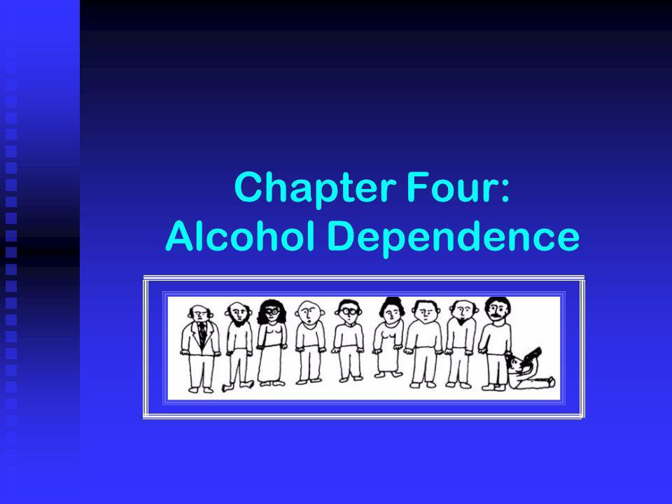 Chapter Four: Alcohol Dependence
