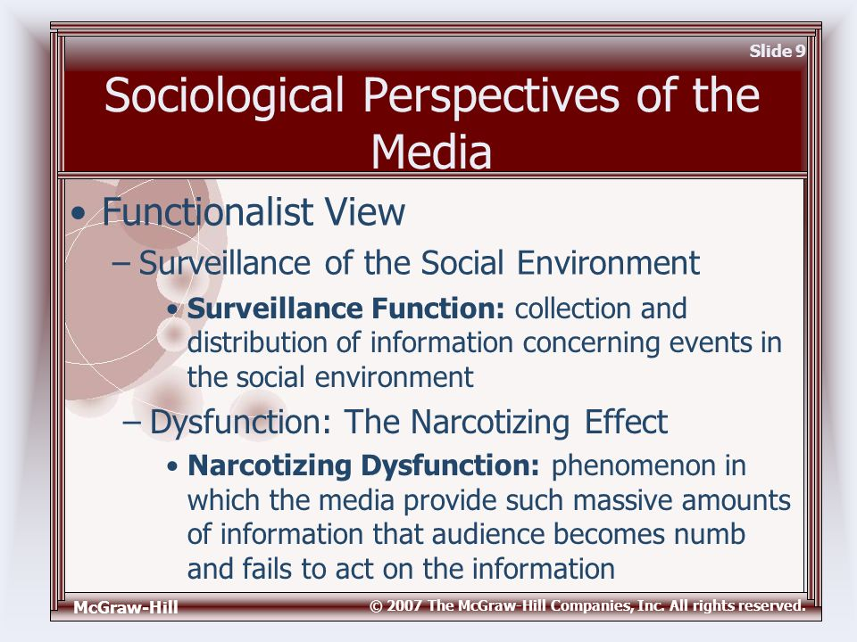 McGraw-Hill © 2007 The McGraw-Hill Companies, Inc. All rights reserved. Slide 9 Sociological Perspectives of the Media Surveillance Function: collecti