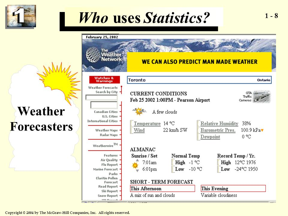 1 - 8 Copyright © 2004 by The McGraw-Hill Companies, Inc. All rights reserved. Weather Forecasters Who uses Statistics?