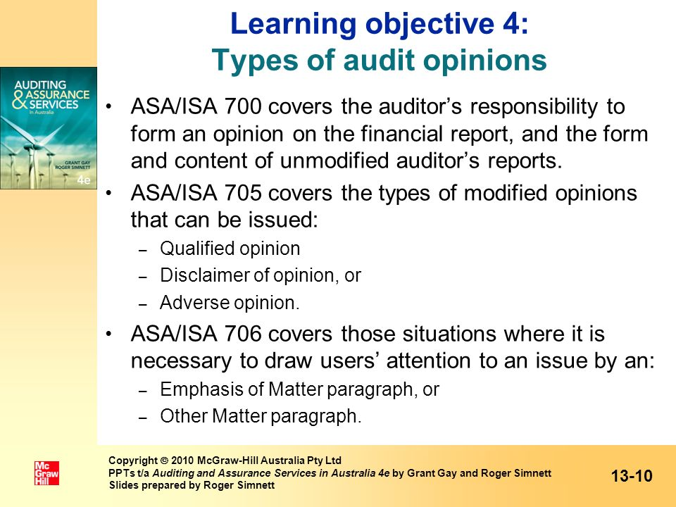 Learning objective 4: Types of audit opinions ASA/ISA 700 covers the auditors responsibility to form an opinion on the financial report, and the form