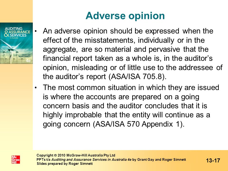 Adverse opinion An adverse opinion should be expressed when the effect of the misstatements, individually or in the aggregate, are so material and per