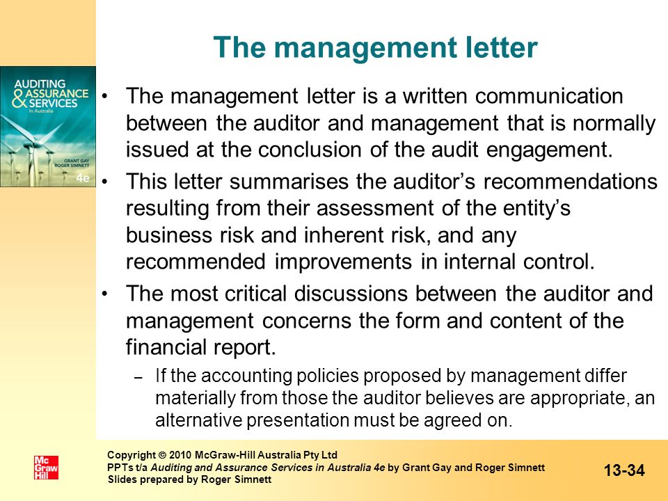 The management letter The management letter is a written communication between the auditor and management that is normally issued at the conclusion of