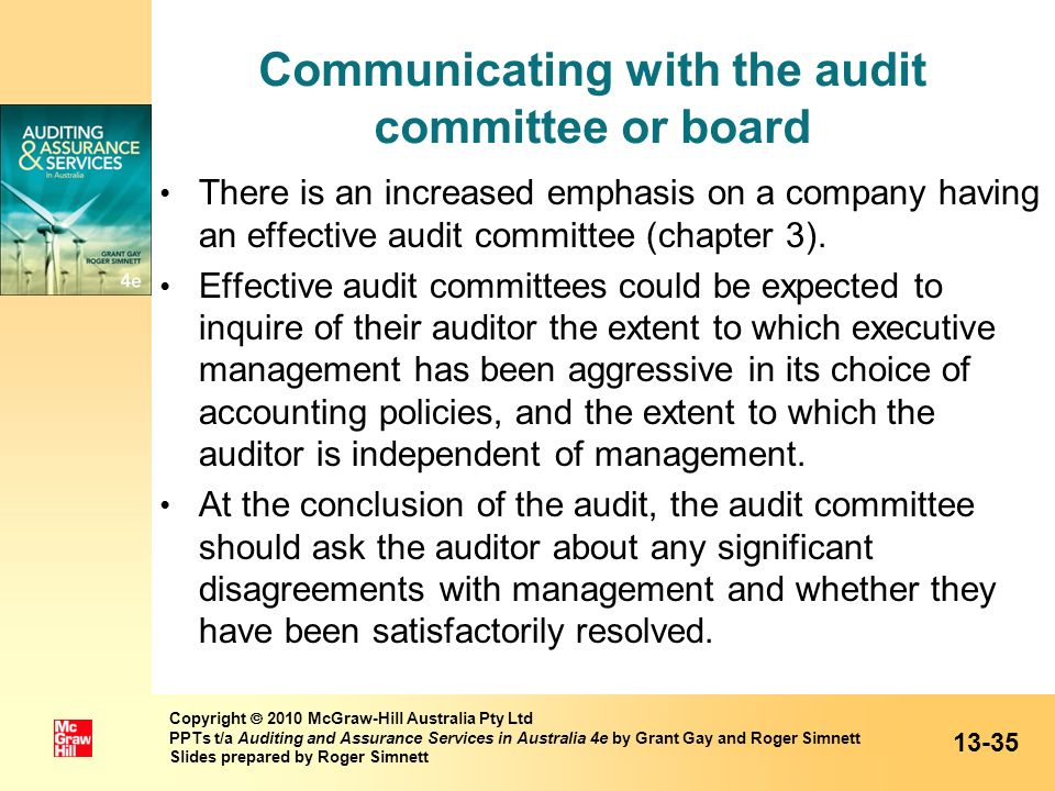Communicating with the audit committee or board There is an increased emphasis on a company having an effective audit committee (chapter 3). Effective