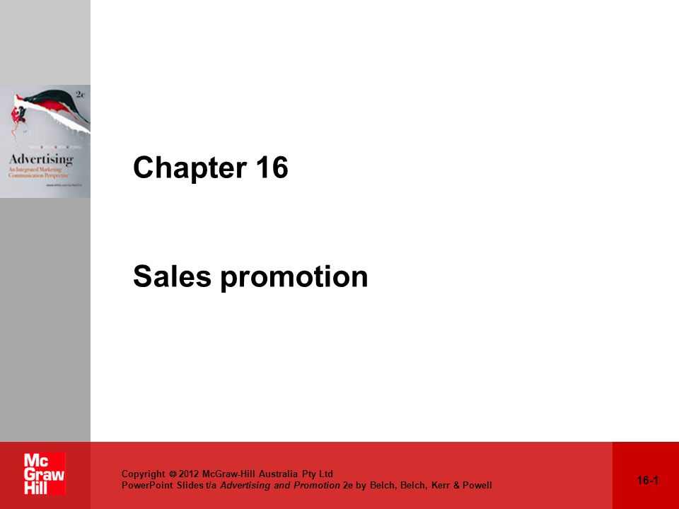16-1 Copyright 2012 McGraw-Hill Australia Pty Ltd PowerPoint Slides t/a Advertising and Promotion 2e by Belch, Belch, Kerr & Powell Chapter 16 Sales p