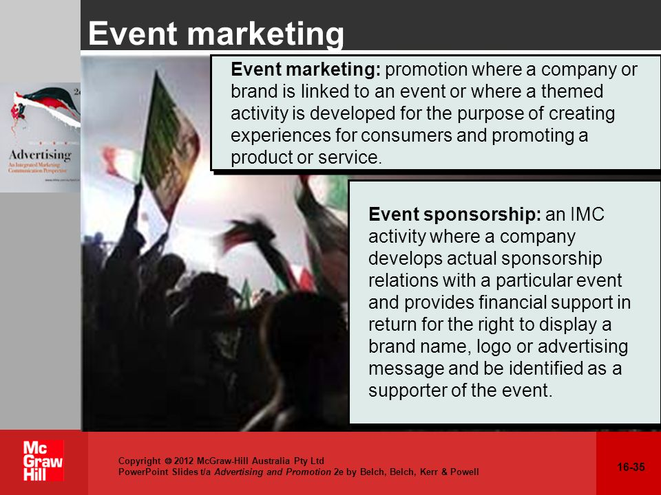 16-35 Copyright 2012 McGraw-Hill Australia Pty Ltd PowerPoint Slides t/a Advertising and Promotion 2e by Belch, Belch, Kerr & Powell Event marketing E
