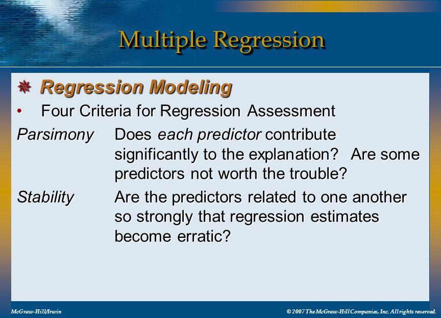 Multiple Regression Four Criteria for Regression AssessmentFour Criteria for Regression Assessment ParsimonyDoes each predictor contribute significant