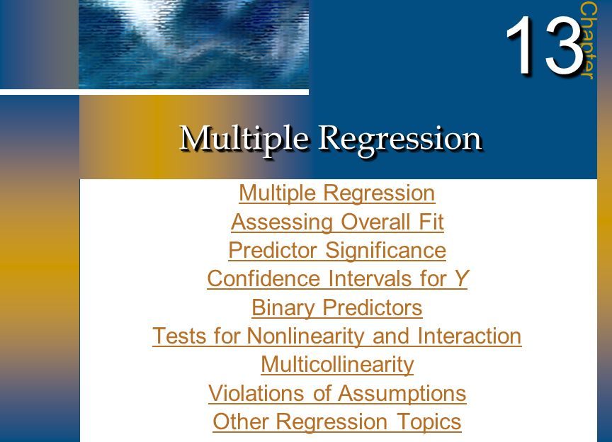 Multiple Regression Chapter 1313 Multiple Regression Multiple Regression Assessing Overall Fit Assessing Overall Fit Predictor Significance Predictor