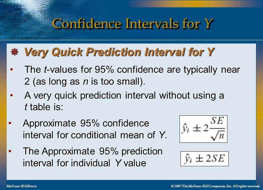Confidence Intervals for Y The t-values for 95% confidence are typically near 2 (as long as n is too small).The t-values for 95% confidence are typica