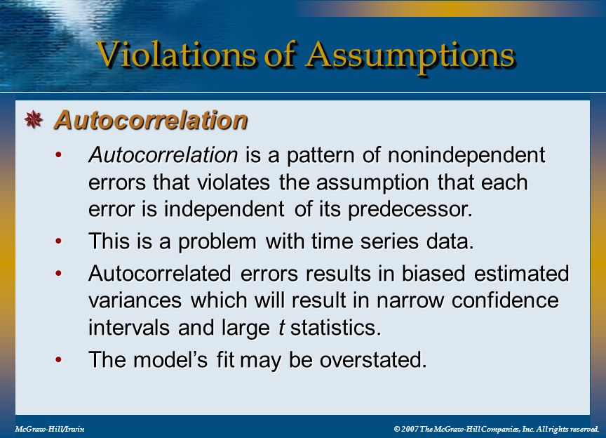 Violations of Assumptions McGraw-Hill/Irwin© 2007 The McGraw-Hill Companies, Inc. All rights reserved. Autocorrelation Autocorrelation Autocorrelation