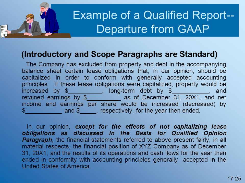 17-25 Example of a Qualified Report-- Departure from GAAP (Introductory and Scope Paragraphs are Standard) The Company has excluded from property and