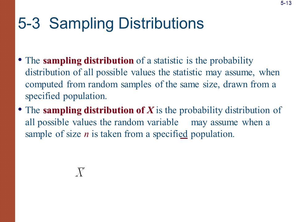 sampling distribution The sampling distribution of a statistic is the probability distribution of all possible values the statistic may assume, when c