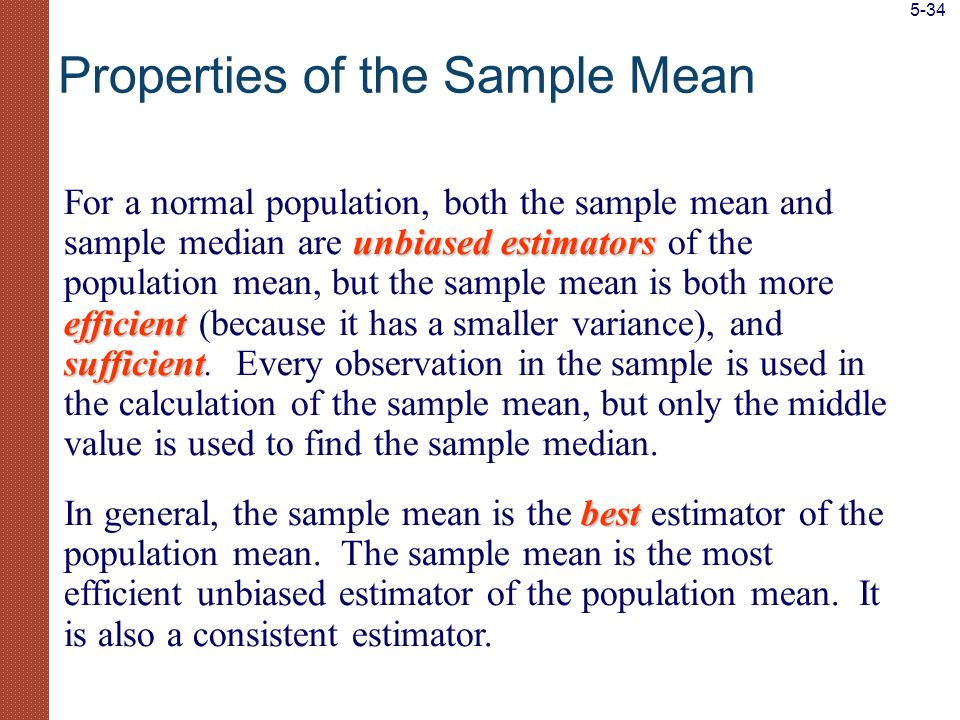unbiased estimators efficient sufficient For a normal population, both the sample mean and sample median are unbiased estimators of the population mea