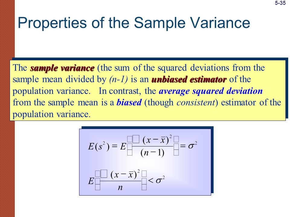 sample variance unbiased estimator The sample variance (the sum of the squared deviations from the sample mean divided by (n-1) is an unbiased estimat