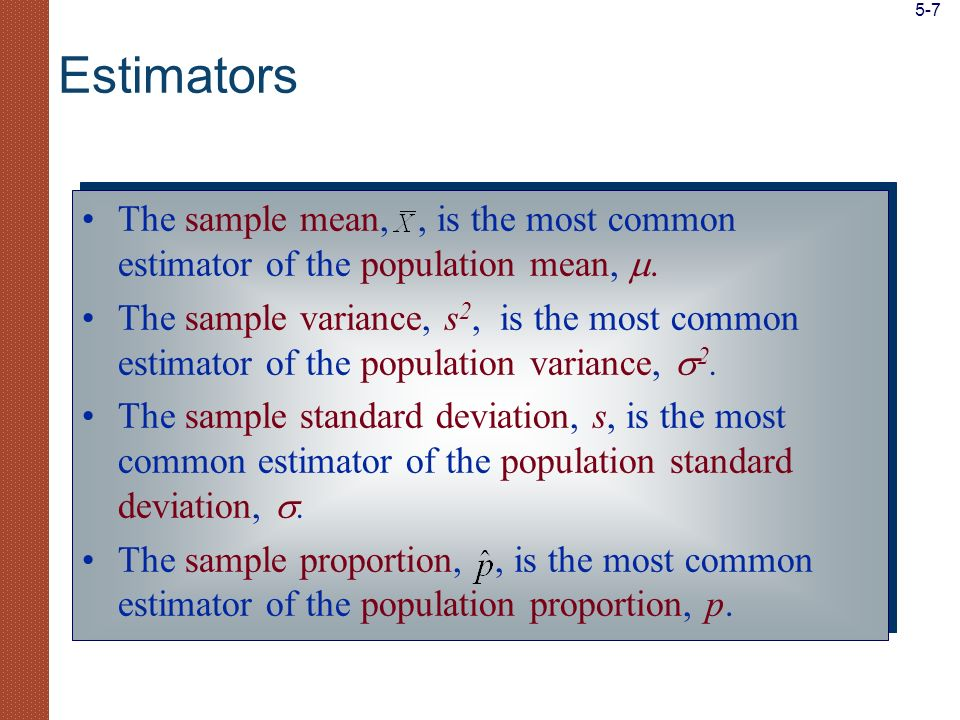 expected value of the sample mean The expected value of the sample mean is equal to the population mean: variance of the sample mean The variance of the sample mean is equal to the population variance divided by the sample size: standard deviation of the sample mean, known as the standard error of the mean The standard deviation of the sample mean, known as the standard error of the mean, is equal to the population standard deviation divided by the square root of the sample size: Relationships between Population Parameters and the Sampling Distribution of the Sample Mean 5-18
