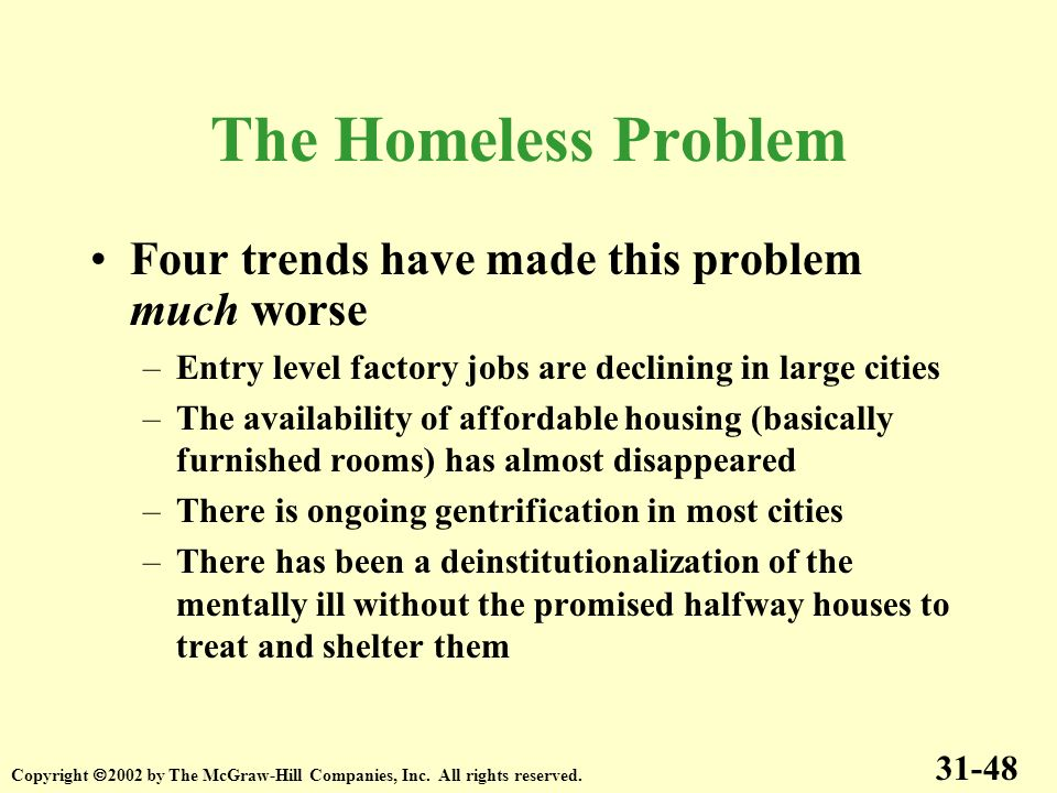 Four trends have made this problem much worse –Entry level factory jobs are declining in large cities –The availability of affordable housing (basical