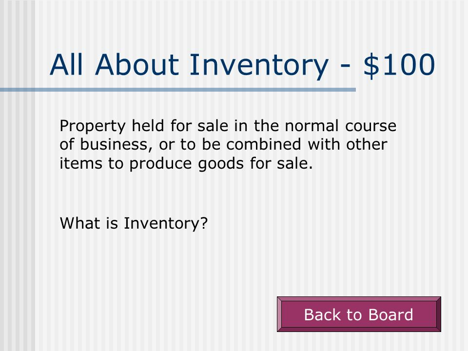 All about Inventory Other Terms Review Potpourri $100100$100100$ $200200$200200$ $300300$300300$ $400400$400400$ $ W.
