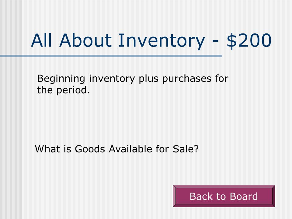All About Inventory - $100 Property held for sale in the normal course of business, or to be combined with other items to produce goods for sale. What