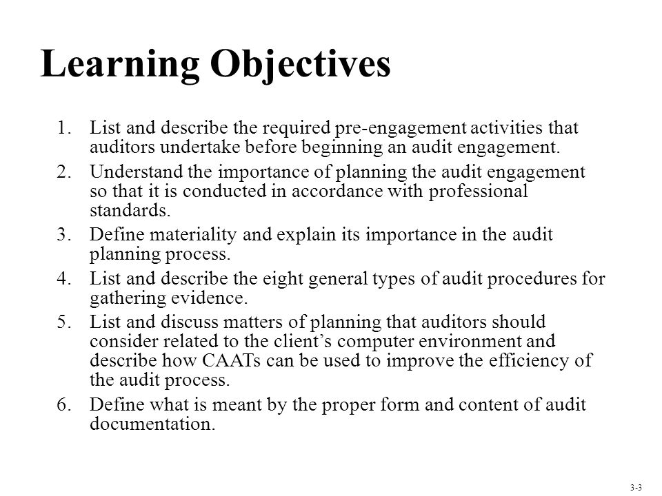 Learning Objectives 1.List and describe the required pre-engagement activities that auditors undertake before beginning an audit engagement. 2.Underst