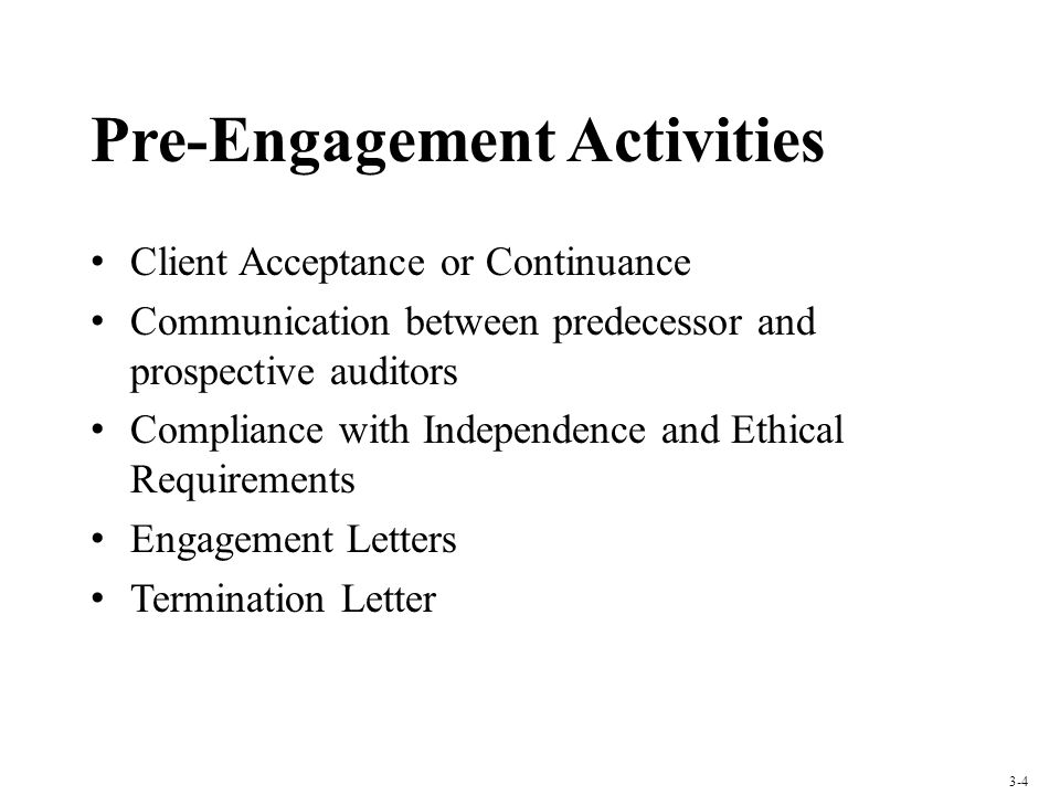 Pre-Engagement Activities Client Acceptance or Continuance Communication between predecessor and prospective auditors Compliance with Independence and