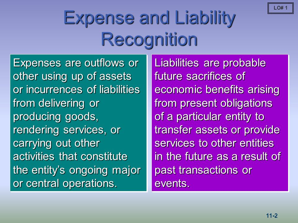 Expense and Liability Recognition Expenses are outflows or other using up of assets or incurrences of liabilities from delivering or producing goods,