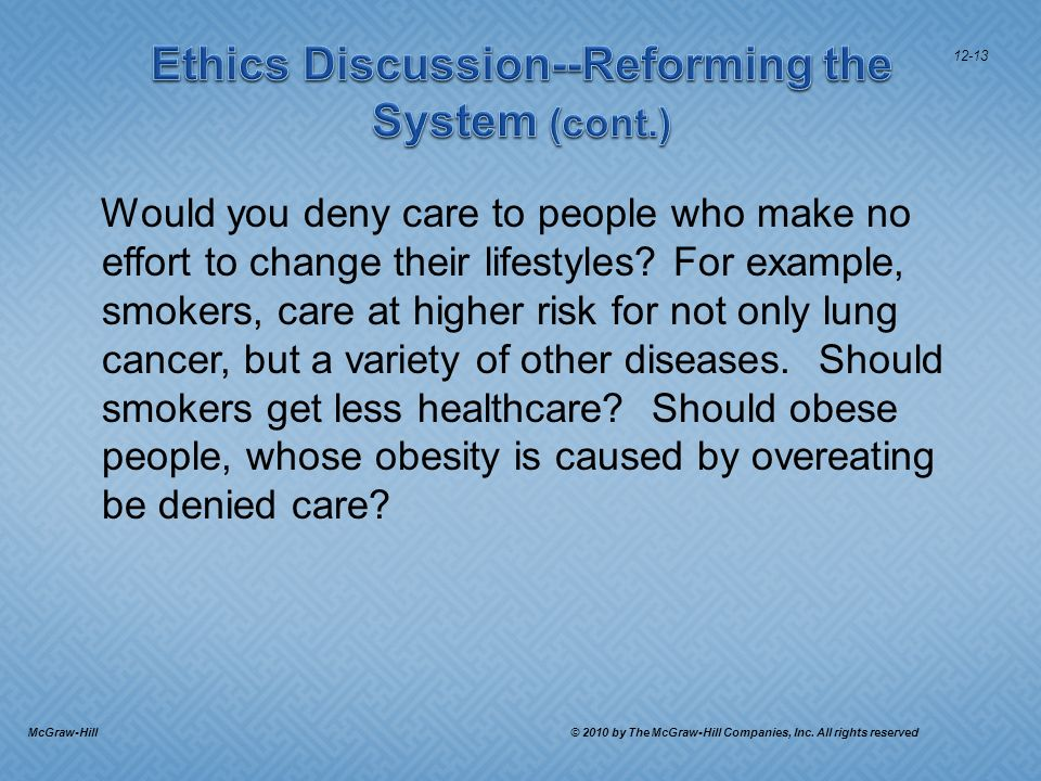 Would you deny care to people who make no effort to change their lifestyles.