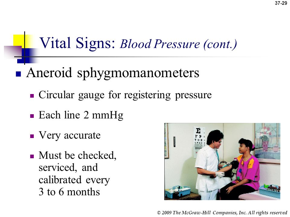 37-28 © 2009 The McGraw-Hill Companies, Inc. All rights reserved Vital Signs: Blood Pressure (cont.) Equipment Sphygmomanometer Inflatable cuff Pressu