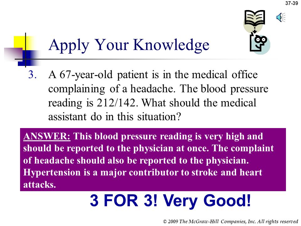 37-38 © 2009 The McGraw-Hill Companies, Inc. All rights reserved Apply Your Knowledge 2.A 26-year-old athlete visits the medical office for a routine