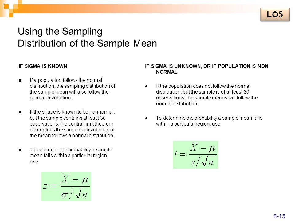 Using the Sampling Distribution of the Sample Mean IF SIGMA IS KNOWN If a population follows the normal distribution, the sampling distribution of the