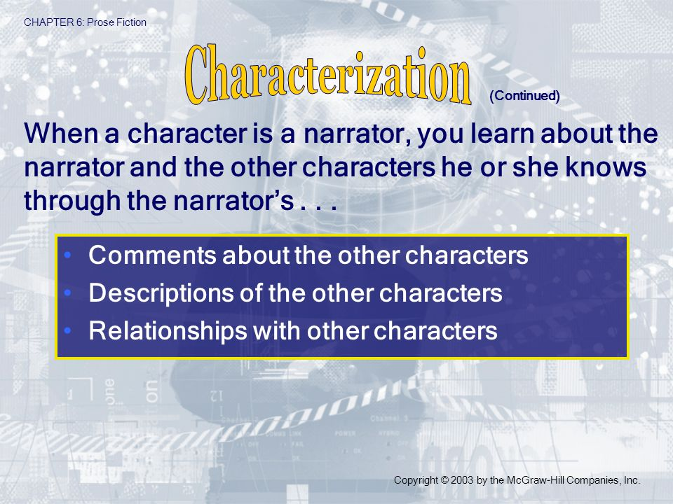 Comments about the other characters Descriptions of the other characters Relationships with other characters CHAPTER 6: Prose Fiction Copyright © 2003