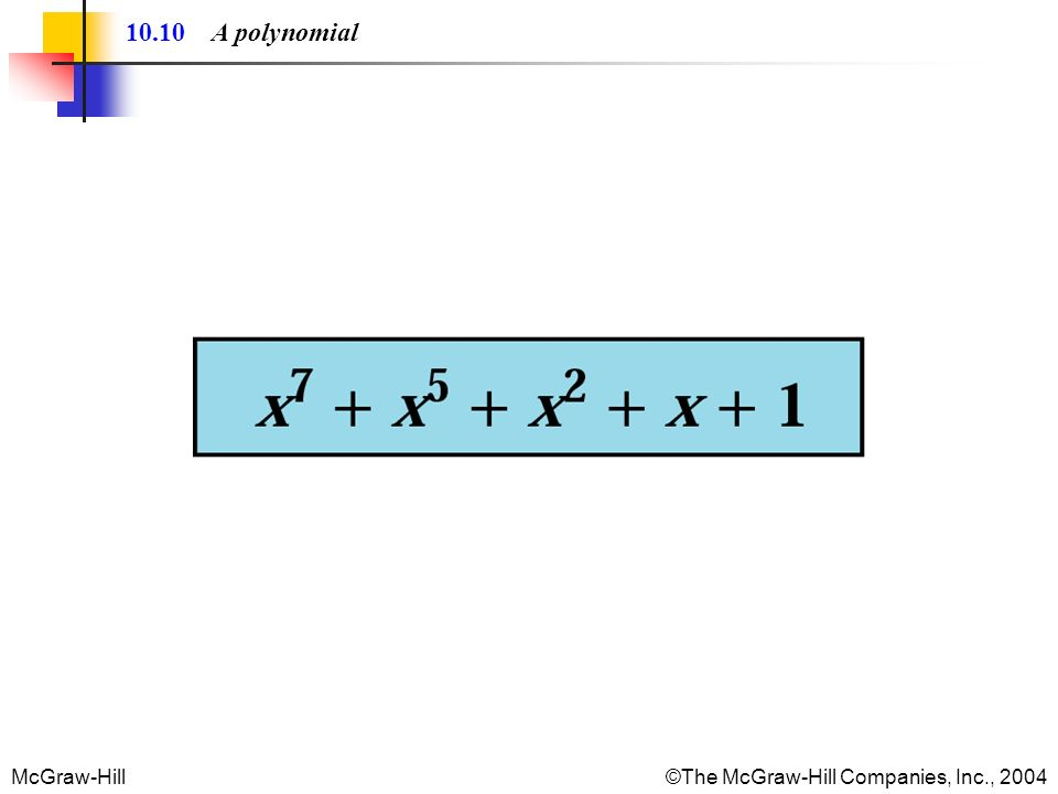 McGraw-Hill©The McGraw-Hill Companies, Inc., 2004 10.10 A polynomial