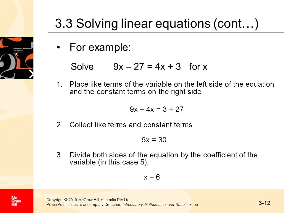 3-12 Copyright 2010 McGraw-Hill Australia Pty Ltd PowerPoint slides to accompany Croucher, Introductory Mathematics and Statistics, 5e 3.3 Solving lin