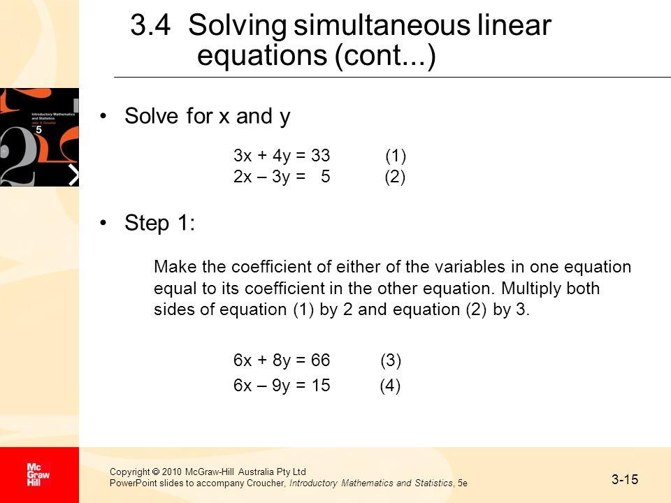 3-15 Copyright 2010 McGraw-Hill Australia Pty Ltd PowerPoint slides to accompany Croucher, Introductory Mathematics and Statistics, 5e 3.4 Solving sim