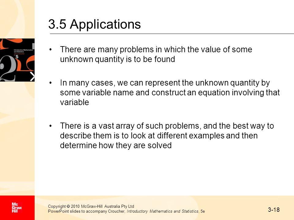 3-18 Copyright 2010 McGraw-Hill Australia Pty Ltd PowerPoint slides to accompany Croucher, Introductory Mathematics and Statistics, 5e 3.5 Application