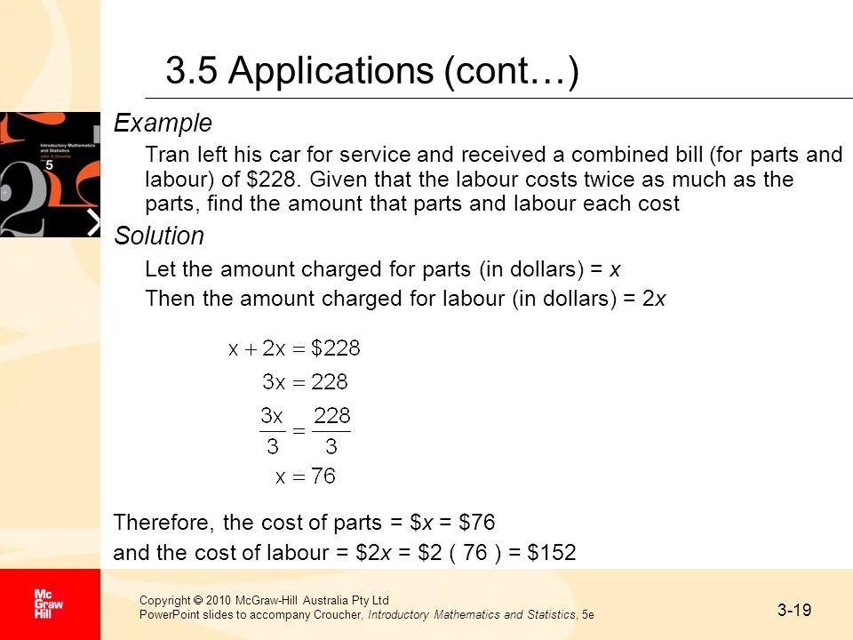 3-19 Copyright 2010 McGraw-Hill Australia Pty Ltd PowerPoint slides to accompany Croucher, Introductory Mathematics and Statistics, 5e 3.5 Application