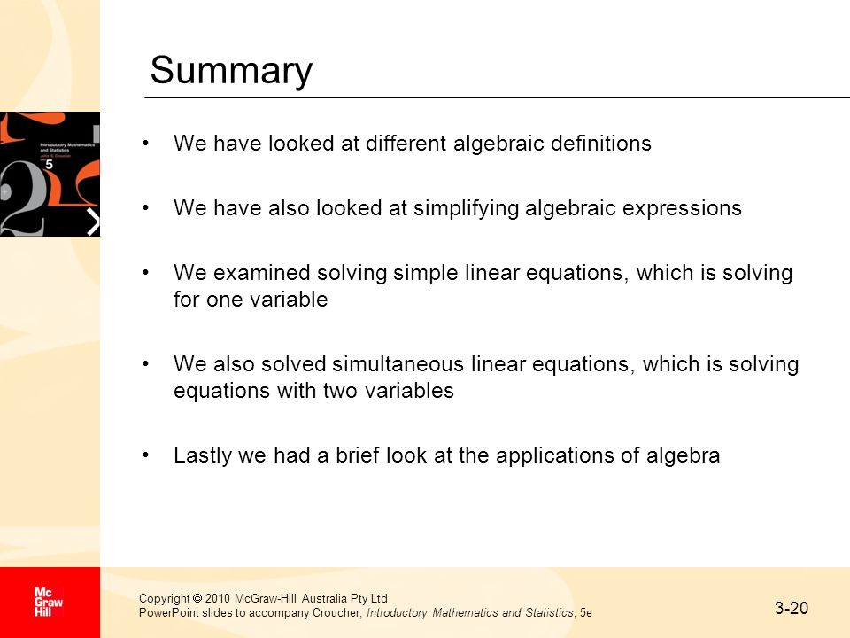 3-20 Copyright 2010 McGraw-Hill Australia Pty Ltd PowerPoint slides to accompany Croucher, Introductory Mathematics and Statistics, 5e Summary We have