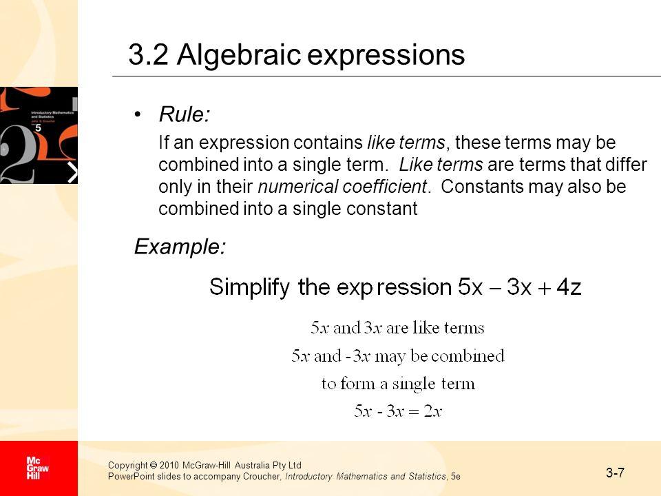 3-7 Copyright 2010 McGraw-Hill Australia Pty Ltd PowerPoint slides to accompany Croucher, Introductory Mathematics and Statistics, 5e 3.2 Algebraic ex