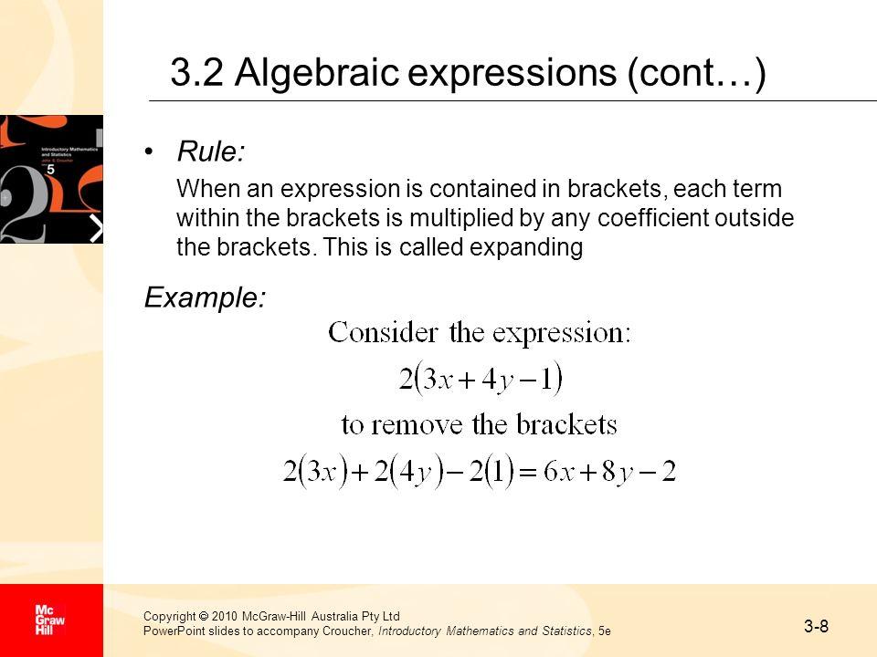 3-8 Copyright 2010 McGraw-Hill Australia Pty Ltd PowerPoint slides to accompany Croucher, Introductory Mathematics and Statistics, 5e 3.2 Algebraic ex