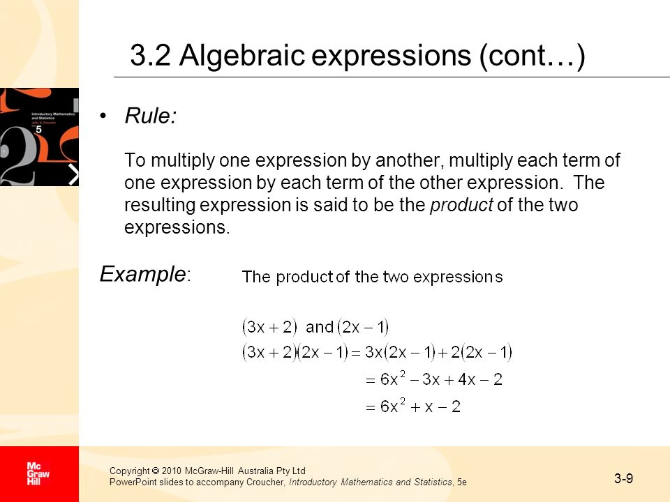 3-9 Copyright 2010 McGraw-Hill Australia Pty Ltd PowerPoint slides to accompany Croucher, Introductory Mathematics and Statistics, 5e 3.2 Algebraic ex