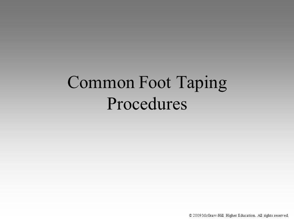 © 2009 McGraw-Hill Higher Education. All rights reserved. Common Foot Taping Procedures