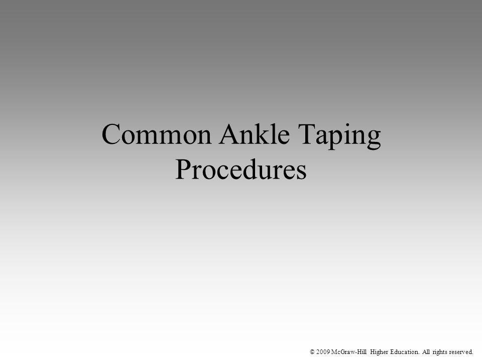 © 2009 McGraw-Hill Higher Education. All rights reserved. Common Ankle Taping Procedures