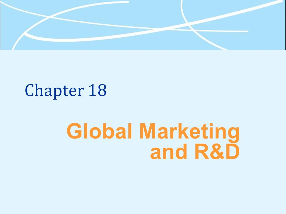 Chapter 18 Global Marketing and R&D