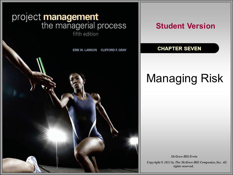 Managing Risk CHAPTER SEVEN Student Version Copyright © 2011 by The McGraw-Hill Companies, Inc.