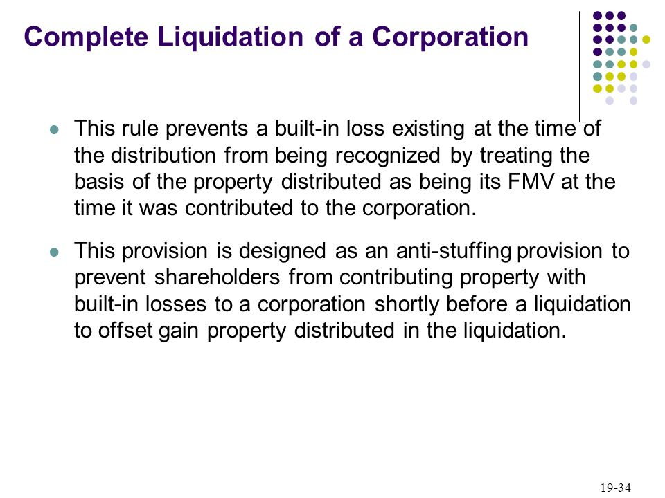 19-34 This rule prevents a built-in loss existing at the time of the distribution from being recognized by treating the basis of the property distribu