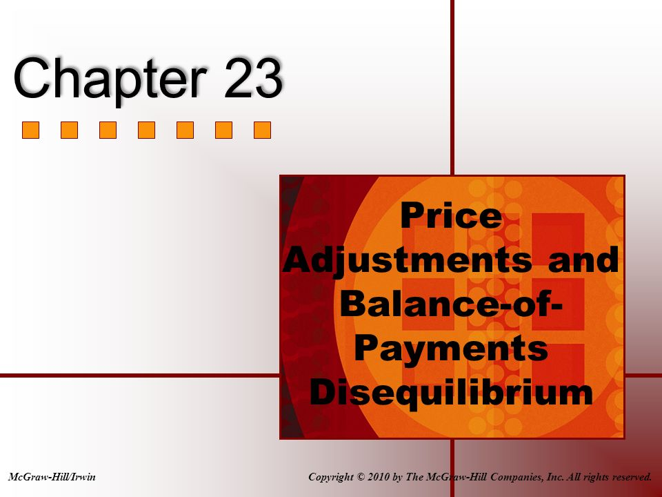 Price Adjustments and Balance-of- Payments Disequilibrium Copyright © 2010 by The McGraw-Hill Companies, Inc.