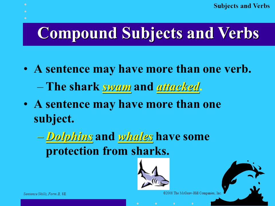 Subjects and Verbs A sentence may have more than one verb.
