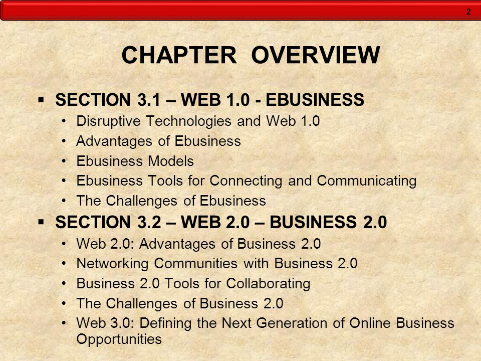 2 CHAPTER OVERVIEW SECTION 3.1 – WEB 1.0 - EBUSINESS Disruptive Technologies and Web 1.0 Advantages of Ebusiness Ebusiness Models Ebusiness Tools for