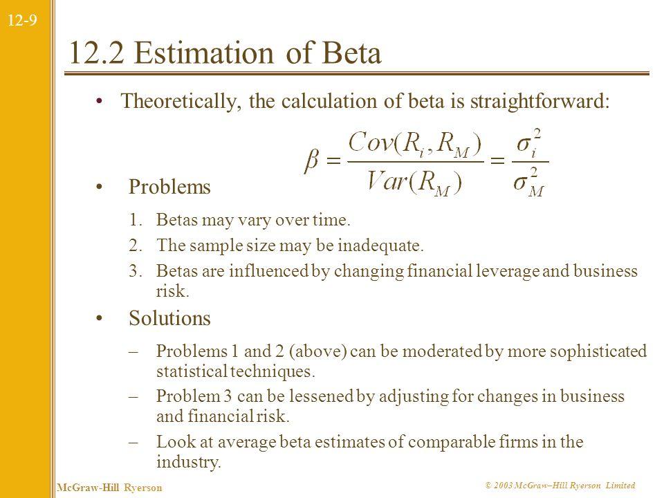 12-8 McGraw-Hill Ryerson © 2003 McGraw–Hill Ryerson Limited 12.2 Estimation of Beta: Measuring Market Risk Market Portfolio - Portfolio of all assets