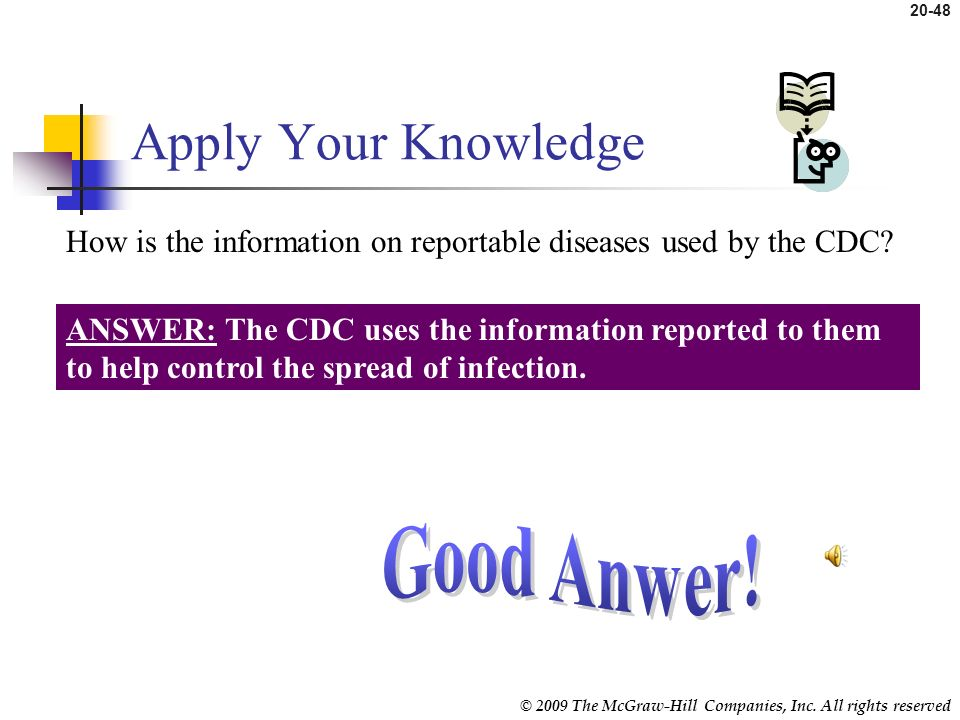 © 2009 The McGraw-Hill Companies, Inc. All rights reserved 20-47 Reporting Guidelines (cont.) National Notifiable Disease Surveillance System (Table 2